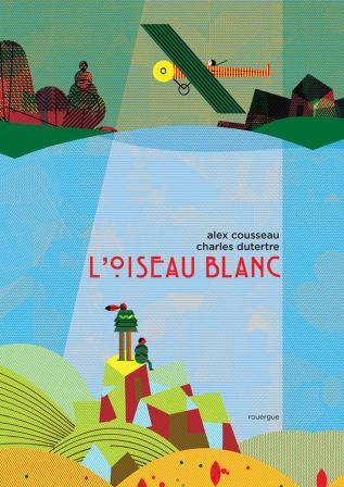 L'oiseau Blanc, cover. (c) Éditions du Rouergue Jeunesse